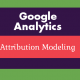 google analytics attribution modeling graphic