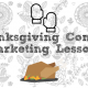 thanksgiving marketing lessons