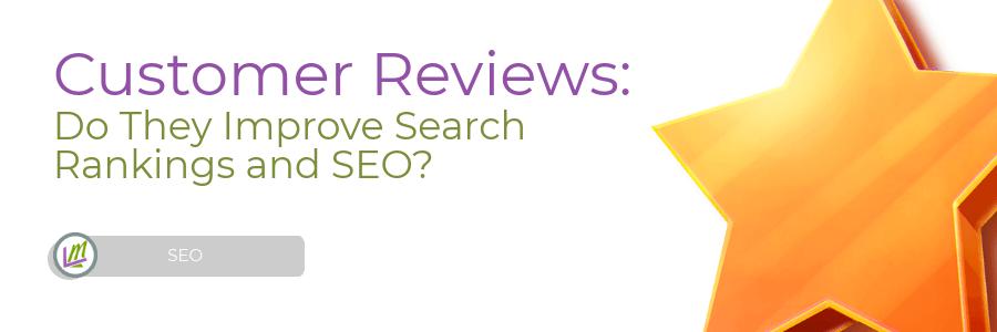 Do Google Reviews Help Rankings & SEO? - Leverage Marketing, LLC